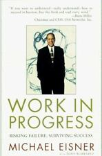 Work in Progress Risking Failure Surviving Success Michael Eisner Eisner Michael