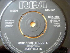 "HEARTBEATS - HERE COME THE JETS  7"" VINYL"