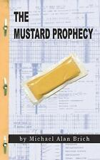 The Mustard Prophecy: The Semi-Autobiographical Account Of My Exorcism, Michael