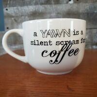 Pfaltzgraff Coffee Tea Mug Cup Everyday A Yawn Is A Silent Scream For Coffee