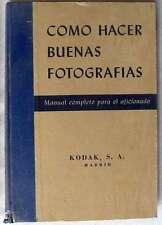CÓMO HACER BUENAS FOTOGRAFÍAS - MANUAL COMPLETO PARA EL AFICIONADO - ED. KODAK