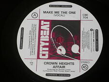 """Crown Heights Affair:  Make Me The One   UK  Near Mint  7"""""""