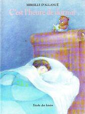 C'est L'heure De Dormir * Mireille D'ALLANCE * Ecole Des Loisirs * Album french