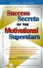 Success Secrets of the Motivational Superstars: America's Greatest Speakers Reve