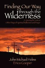Finding Our Way Through the Wilderness : A Journey for Lent or Other Days of...