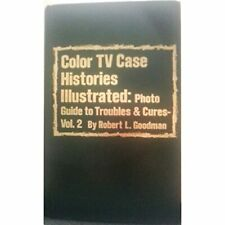 Color TV Case Histories Illustrated: Photo Guide to Troubles and Cures - Vol. 2