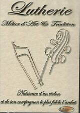 Lutherie - Metier d'Art & Tradition - DVD - The Making of Violins
