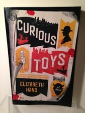 CURIOUS TOYS a novel by Elizabeth Hand  (ARC) Softcover 2019 Henry Darger
