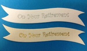 10 SILVER OR GOLD ON YOUR RETIREMENT SENTIMENT BANNER CARD MAKING EMBELLISHMENTS