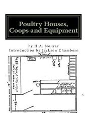 Poultry Houses, Coops and Equipment : A Book of Plans for the Chicken Raiser...
