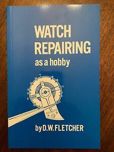 WATCH REPAIRING as a Hobby by D. W. Fletcher (1948) - Brand New Book