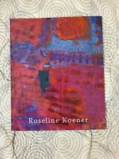 Roseline Koener Walter Wickiser Gallery Exhibit Catalog 2008