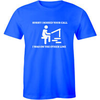 Sorry I Missed Your Call I Was On The Other Line - Fishing Shirt Men's T-shirt