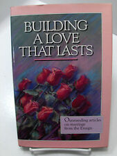 BUILDING A LOVE THAT LASTS Outstanding Articles on Marriage from Ensign Mormon
