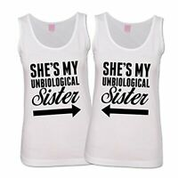 She's My Unbiological Sister Tanks Matching Best Friend Shirts