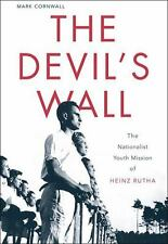 The Devil's Wall: The Nationalist Youth Mission of Heinz Rutha, Cornwall, Mark,