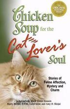 Chicken Soup for the Soul: Chicken Soup for the Cat Lover's Soul : Stories of Fe
