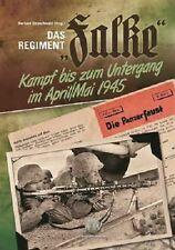 Das Regiment FALKE - Kampf bis zum Untergang - Kessel von Halbe April 1945 NEU
