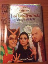 Lupo Lucio, Strega Varana e Orco Rubio. Con sticker LIBRO NUOVO E ORIGINALE