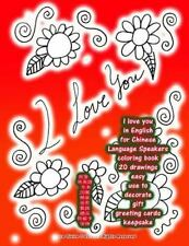 I Love You in English for Chinese Language Speakers Coloring Book 20 Drawings...