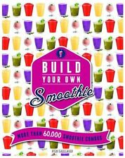 Build Your Own Smoothie: More Than 60,000 Smoothie Combos New Spiral-bound Book
