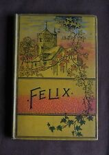 1887 Felix The Young Gardener Theodore Barrau 1st Ed ill Maurand Gall & Inglis