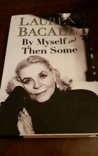 Lauren Bacall Signed By Myself and Then Some Hardcover Mint Copy