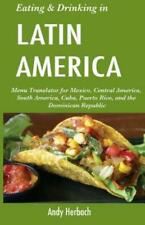 Eating & Drinking In Latin America: Menu Translator For Mexico, Central Ame.