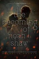The Becoming of Noah Shaw by Michelle Hodkin ~ Shaw Confessions: Book 1 ~ NEW HC