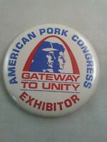 Vtg AMERICAN PORK CONGRESS EXHIBITOR GATEWAY TO UNITY pin button pinback **ee5