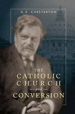 The Catholic Church and Conversion by G. K. Chesterton (2006, Paperback)