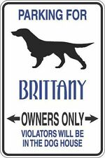 Metal Sign Parking For Brittany Owners Only 8� x 12� Aluminum S290