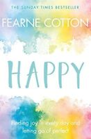 Happy: Finding joy in every day and letting go of perfect By Fearne Cotton NEW