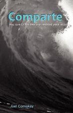 Compart : Haga Que Cristo Sea Real para Otros by Joel Comiskey (2010, Paperback)