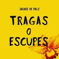 JARABE DE PALO-TRAGAS O ESCUPES NEW CD 26-06-20--Pau Donés