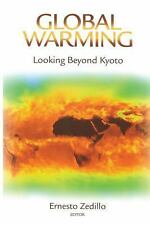 Global Warming : Looking Beyond Kyoto by Ernesto Zedillo Ponce de León (2008,...