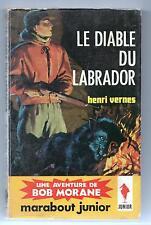 Bob Morane 170. Le Diable du Labrador Henri VERNES. Junior Marabout année 60