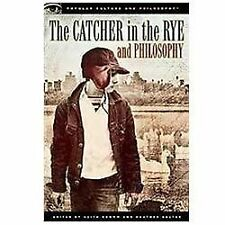The Catcher in the Rye and Philosophy (Popular Culture and Philosophy),