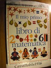 LIBRO - IL MIO PRIMO LIBRO DI MATEMATICA - AAVV -  EDICART 1995 - COME NUOVO MA