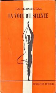 LE VOIE DU SILENCE - J.-M. DéCHANET, O.B.S. - DESCLéE DE BROUWER 1959