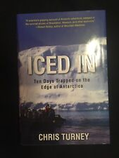 Iced In: Ten Days Trapped on the Edge of Antarctica by Chris Turney (Hardcover)