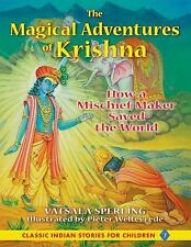 NEW - The Magical Adventures of Krishna: How a Mischief Maker Saved the World
