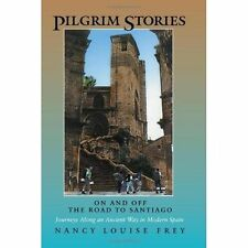 Pilgrim Stories: On and Off the Road to Santiago, Journeys Along an Ancient Way