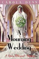 A Mourning Wedding (Daisy Dalrymple), Dunn, Carola, Very Good Book