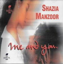 SHAZIA MANZOOR - ME AND YOU - NEW SOUND TACK CD