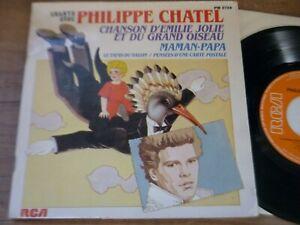 45T SP  PHILIPPE CHATEL - CHANSON D'ÉMILIE JOLIE ET DU GRAND OISEAU -
