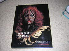 1980.a fleur de peau.serge Diakonoff