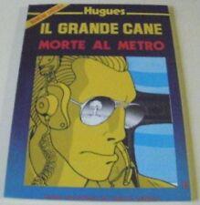IL GRANDE CANE 'MORTE AL METRO' (I GRANDI PROTAGONISTI DEL FUMETTO MONDIALE 13)