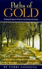 Paths of Gold : Praying the Way to Christ for Lost Friends and Family by...