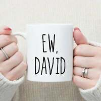 Ew David Mug Ew David Coffee Mug David Rose Alexis Rose Schitts Creek Meme